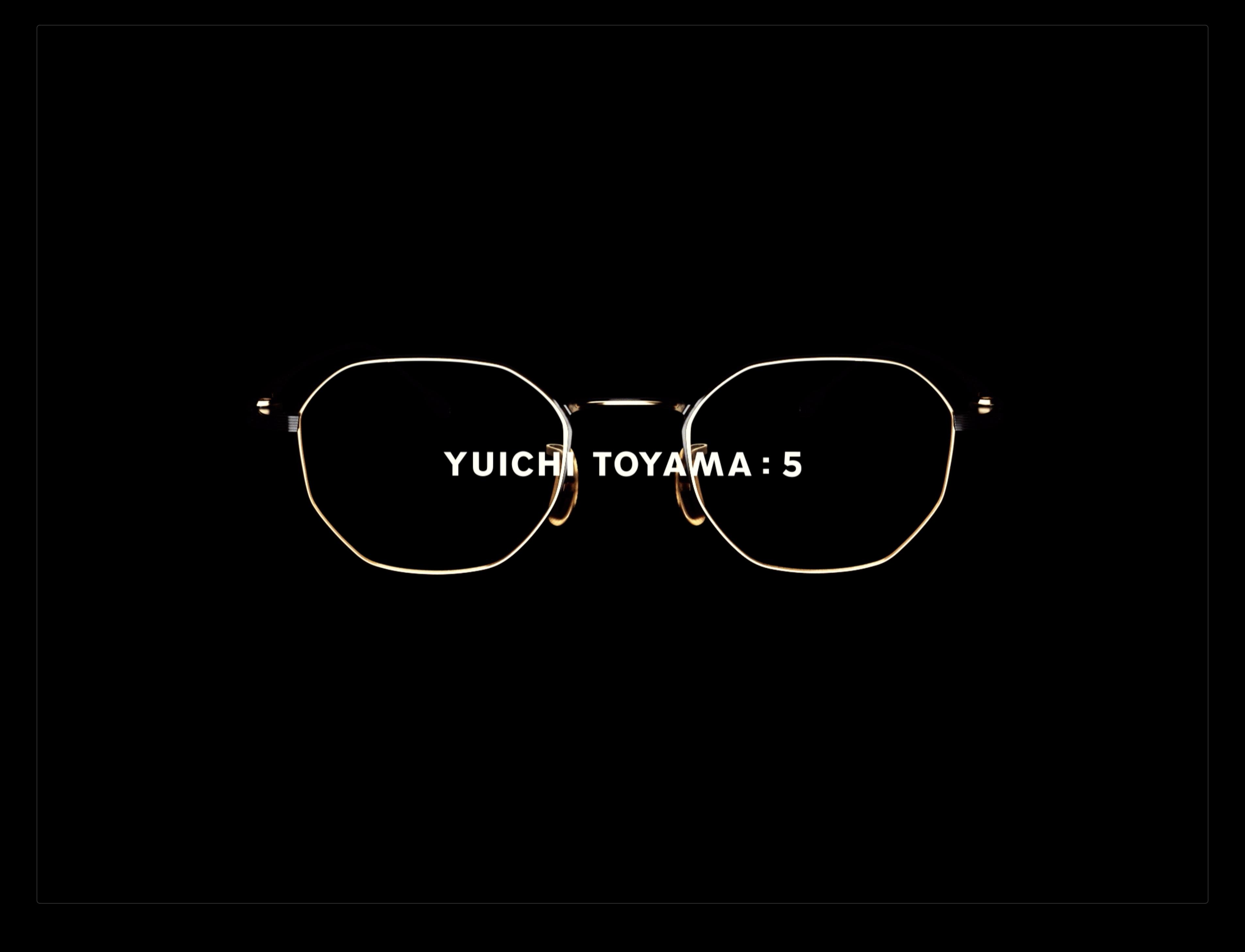 YUICHI TOYAMA:5|New concept series